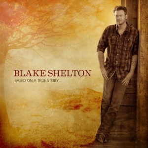 Blake Shelton - Based On A True Story CD - WBCD 2313