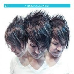 Bt - A Song Across Wires CD - NEXTCD428