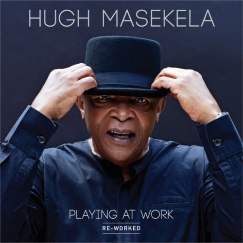 Hugh Masekela - Playing @ Work (Re-Worked) CD - HOM 003