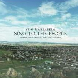 Vusi Mahlasela - Sing To The People (Celebrating 20 Years) CD - VMCD 001