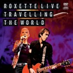 Roxette - Live - Traveling the World CD+DVD - 5310518052