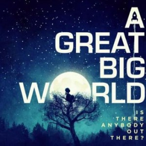 A Great Big World - Is There Anybody Out There? CD - CDEPC7146