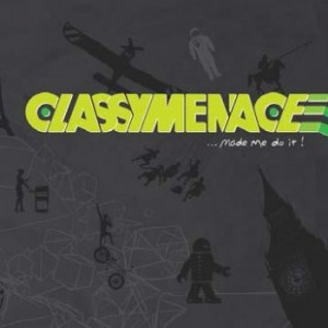 ClassyMenace - ...Made Me Do It! CD - CDRCA7407