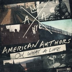 American Authors - Oh, What A Life CD - 06025 3772060