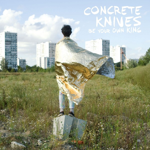 Concrete Knives - Be Your Own King CD - 06025 3717540