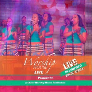 Worship House - Project 11 Live In Limpopo CD - WHPCD513