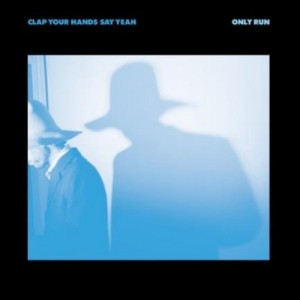 Clap Your Hands Say Yeah - Only Run CD - XMR 087CD