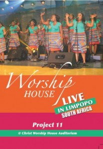 Worship House - Project 11 Live In Limpopo DVD - WHPDVD513