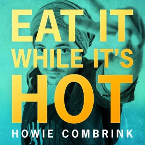 Howie Combrink - Eat It While It's Hot CD - SLCD 313