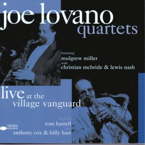 Joe Lovano - Quartets - Live at the Village Volume 1 VINYL - 06025 4702991