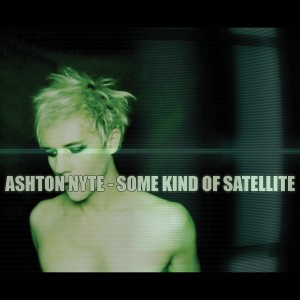 Ashton Nyte - Some Kind of Satellite CD - CDJUST 731