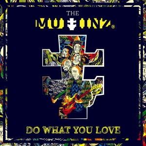 The Muffinz - Do What You Love CD - CDJUST 732