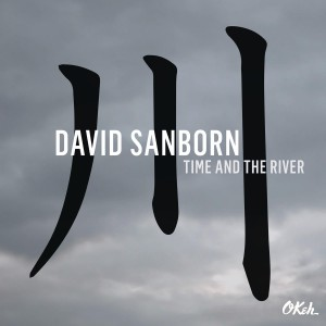 David Sanborn - Time and the River CD - CDSONY7561