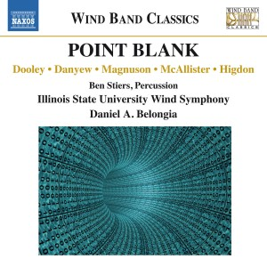 Illinois State University Wind Symphony & Daniel A. Belongia - Point Blank CD - 8573334