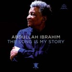 Abdullah Ibrahim - The Song Is My Story CD - CDGMP 41102