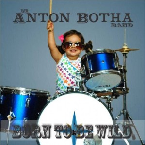 Die Anton Botha Band - Born To Be Wild CD - ABMCD133
