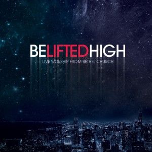 Bethel Music - Be Lifted High CD - 649241927327