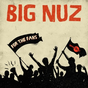 Big Nuz - For The Fans CD - MESH076