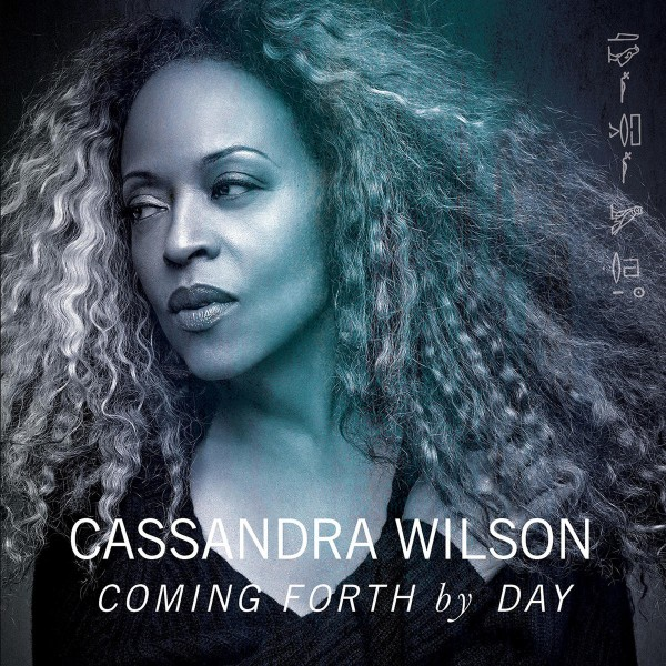 Cassandra Wilson - Coming Forth by Day VINYL - 88875064601