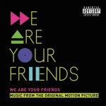 We Are Your Friends (Music From the Original Motion Picture) CD - 06025 4752532