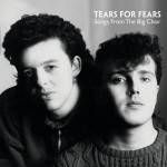 Tears For Fears - Songs From The Big Chair VINYL - 06025 3794995