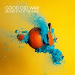 Good Old War - Broken into Better Shape CD - CDJUST 765