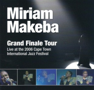 Miriam Makeba - Grand Finale Tour Live At The 2006 Cape Town International Jazz Festival CD - SIYCD025