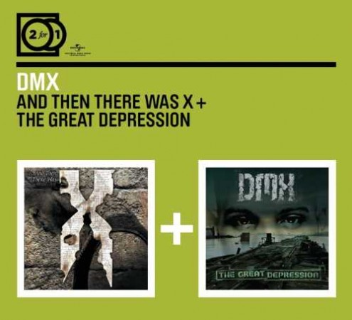 DMX - 2 For 1: …And Then There Was X / The Great Depression  CD - 06007 5318657