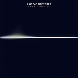 A Great Big World - When the Morning Comes CD - CDEPC7173