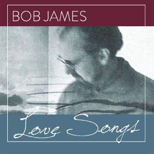 Bob James - Love Songs CD - CDGRC 3902