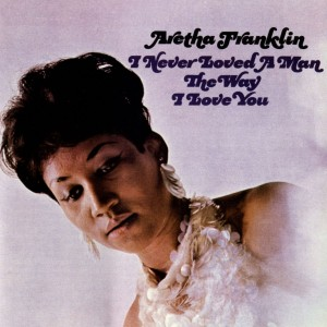 Aretha Franklin - I Never Loved A Man The Way I Loved You VINYL - 349791112