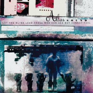 Atlas Sound - Let the Blind Lead Those Who Can See But Cannot Feel VINYL - DAD2811