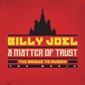 Billy Joel - A Matter of Trust: The Bridge to Russia (The Music) CD - 88843016572