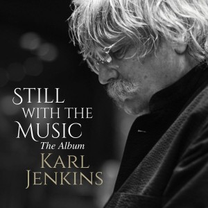 Karl Jenkins - Still with the Music - The Album CD - 2564610053