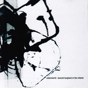 Underworld - Second Toughest In The Infants VINYL - 06025 4746083
