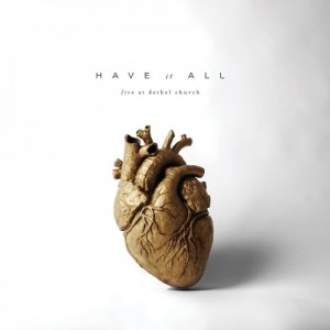 Bethel Music - Have It All CD - 707470578649