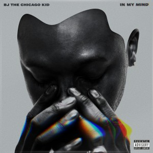 BJ the Chicago Kid - In My Mind CD - 06025 4747635