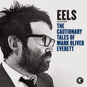 Eels - Cautionary Tales Of Mark Oliver Everett CD - EWORKS 1147CD