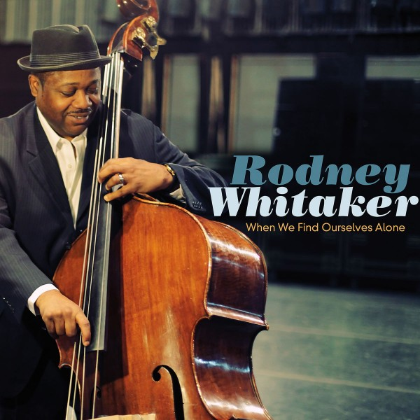 Rodney Whitaker - When We Find Ourselves Alone CD - MAC 1088