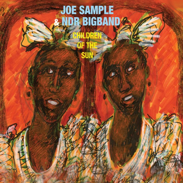 Joe Sample & NDR Big Band - Children of the Sun CD - SLCD 324
