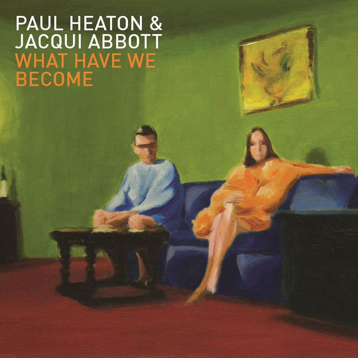 Paul Heaton & Jacqui Abbott - What Have We Become CD - 06025 3773771