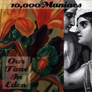 10,000 Maniacs - Our Time In Eden VINYL - 8122794723