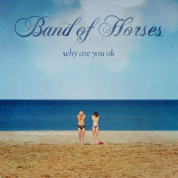 Band Of Horses - Why Are You Ok CD - 06025 4785161