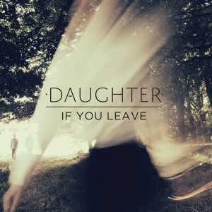 Daughter - If You Leave VINYL+CD - CAD3301