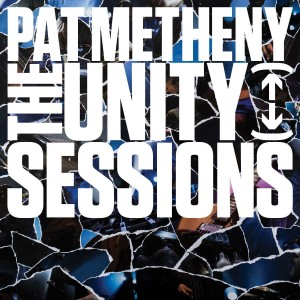 Pat Metheny - The Unity Sessions CD - 7559794688