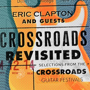 Eric Clapton - Crossroads Revisited Selections From the Crossroads Guitar Festivals (Live) [Remastered] CD - 8122795067