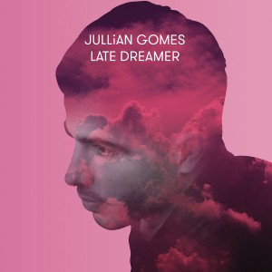 Jullian Gomes - Late Dreamer CD - CDHAF1159