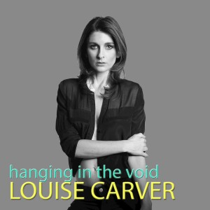 Louise Carver - Hanging In The Void CD - SLCD 415
