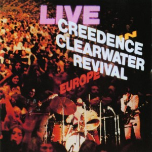 Creedence Clearwater Revival - Live In Europe VINYL - 08880 7239808