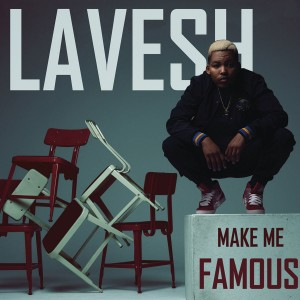 LaVesh - Make Me Famous CD - CDRBL 833